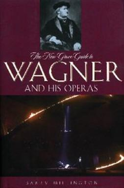 Millington, Barry - The New Grove Guide to Wagner and His Operas, ebook