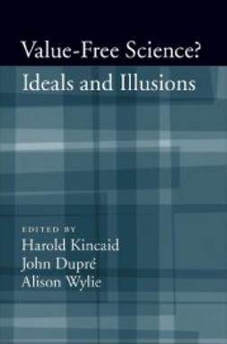 Dupre, John - Value-Free Science: Ideal or Illusion?, e-bok