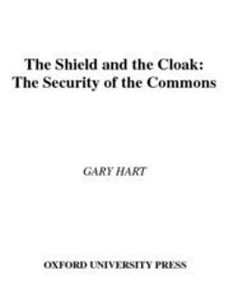 Hart, Gary - The Shield and the Cloak : The Security of the Commons, ebook