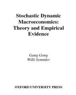 Gong, Gang - Stochastic Dynamic Macroeconomics : Theory and Empirical Evidence, ebook