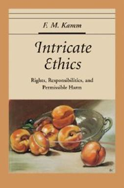 Kamm, F. M. - Intricate Ethics : Rights, Responsibilities, and Permissible Harm, ebook