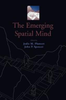 Plumert, Jodie M. - The Emerging Spatial Mind, ebook