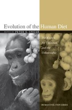 Ungar, Peter S. - Evolution of the Human Diet : The Known, the Unknown, and the Unknowable, ebook