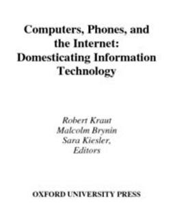 Brynin, Malcolm - Computers, Phones, and the Internet : Domesticating Information Technology, ebook