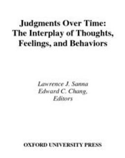 Chang, Edward C. - Judgments over Time : The Interplay of Thoughts, Feelings, and Behaviors, ebook