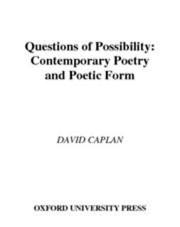 Caplan, David - Questions of Possibility : Contemporary Poetry and Poetic Form, ebook