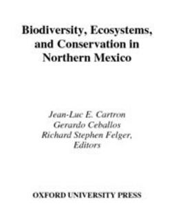 Cartron, Jean-Luc E. - Biodiversity, Ecosystems, and Conservation in Northern Mexico, ebook
