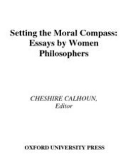 Calhoun, Cheshire - Setting the Moral Compass : Essays by Women Philosophers, ebook