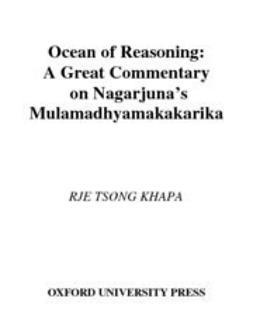 Garfield, Jay L. - Ocean of Reasoning : A Great Commentary on Nagarjuna's Mulamadhyamakakarika, ebook