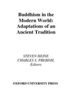 Heine, Steven - Buddhism in the Modern World : Adaptations of an Ancient Tradition, ebook