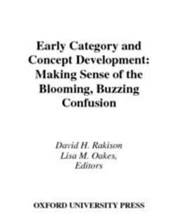 Oakes, Lisa M. - Early Category and Concept Development : Making Sense of the Blooming, Buzzing Confusion, ebook