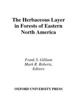 Gilliam, Frank S. - The Herbaceous Layer in Forests of Eastern North America, e-bok