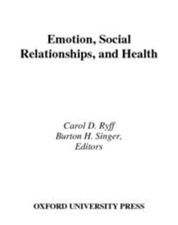 Ryff, Carol D. - Emotion, Social Relationships, and Health, ebook