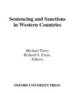 Frase, Richard S. - Sentencing and Sanctions in Western Countries, ebook