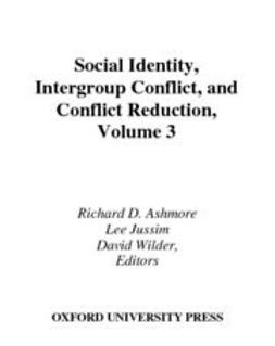 Ashmore, Richard D. - Social Identity, Intergroup Conflict, and Conflict Reduction, ebook