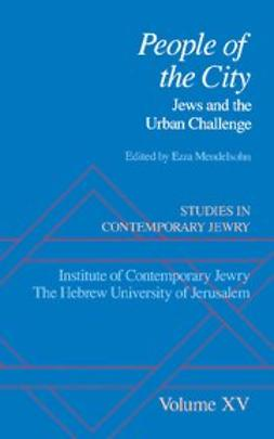 Mendelsohn, Ezra - Studies in Contemporary Jewry : Volume XV: People of the City: Jews and the Urban Challenge, ebook