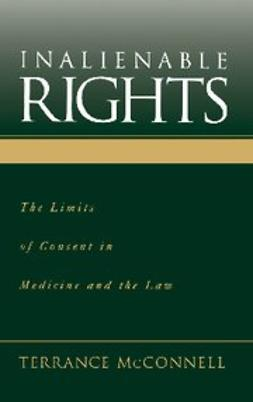 McConnell, Terrance - Inalienable Rights : The Limits of Consent in Medicine and the Law, ebook