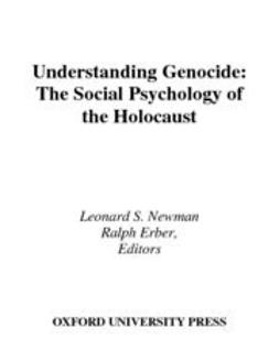 Erber, Ralph - Understanding Genocide : The Social Psychology of the Holocaust, ebook