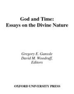Ganssle, Gregory E. - God and Time : Essays on the Divine Nature, ebook