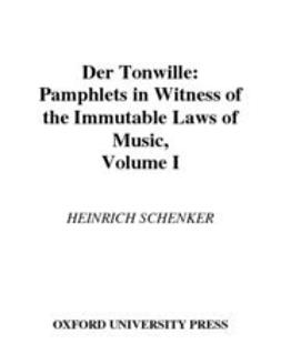 Der Tonwille : Pamphlets in Witness of the Immutable Laws of Music Volume I: Issues 1-5 (1921-1923)