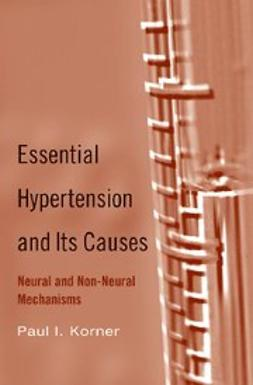 Korner, Paul I. - Essential Hypertension and Its Causes : Neural and Non-Neural Mechanisms, ebook
