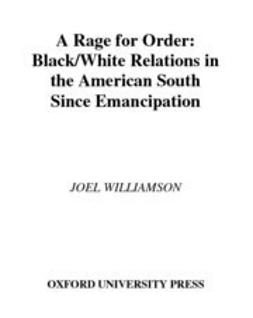 Williamson, Joel - A Rage for Order : Black-White Relations in the American South Since Emancipation, e-bok
