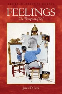Laird, James D. - Feelings : The Perception of Self, ebook