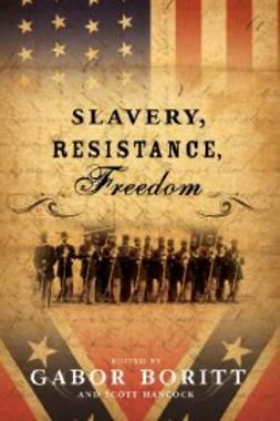 Boritt, Gabor S. - Slavery, Resistance, Freedom, ebook