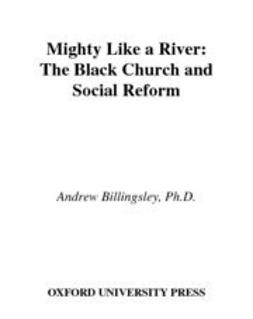 Billingsley, Andrew - Mighty Like a River : The Black Church and Social Reform, ebook