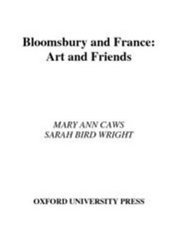 Caws, Mary Ann - Bloomsbury and France : Art and Friends, e-kirja