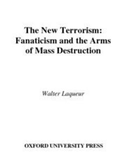 Laqueur, Walter - The New Terrorism : Fanaticism and the Arms of Mass Destruction, ebook