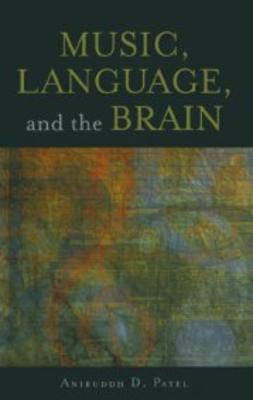Patel, Aniruddh D. - Music, Language, and the Brain, ebook