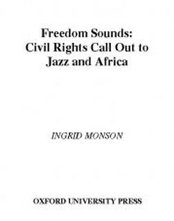 Monson, Ingrid - Freedom Sounds: Civil Rights Call Out to Jazz and Africa, ebook