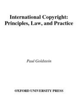 Goldstein, Paul - International Copyright : Principles, Law, and Practice, ebook