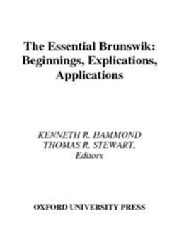 Hammond, Kenneth R. - The Essential Brunswik : Beginnings, Explications, Applications, ebook