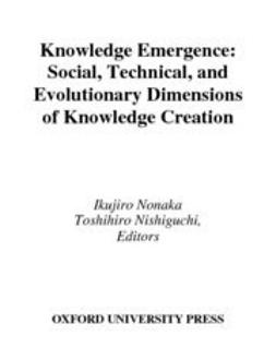 Nishiguchi, Toshihiro - Knowledge Emergence : Social, Technical, and Evolutionary Dimensions of Knowledge Creation, ebook