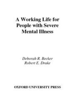 Becker, Deborah R. - A Working Life for People with Severe Mental Illness, ebook