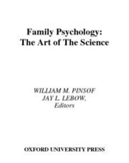 Lebow, Jay L. - Family Psychology : The Art of the Science, ebook