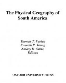 Orme, Antony R. - The Physical Geography of South America, e-kirja