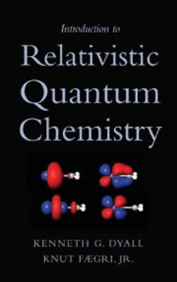 Dyall, Kenneth G. - Introduction to Relativistic Quantum Chemistry, ebook