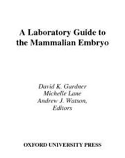Gardner, David K. - A Laboratory Guide to the Mammalian Embryo, ebook