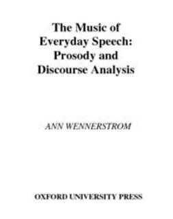 Wennerstrom, Ann - The Music of Everyday Speech : Prosody and Discourse Analysis, ebook
