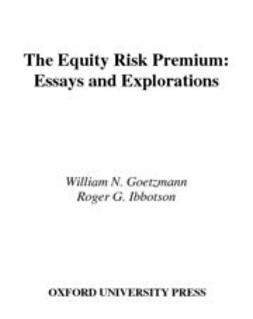 Goetzmann, William N. - The Equity Risk Premium : Essays and Explorations, ebook