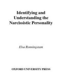 Ronningstam, Elsa F. - Identifying and Understanding the Narcissistic Personality, ebook