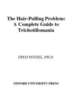 Penzel, Fred - The Hair-Pulling Problem : A Complete Guide to Trichotillomania, ebook