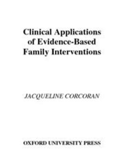 Corcoran, Jacqueline - Clinical Applications of Evidence-Based Family Interventions, ebook