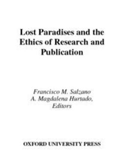 Lost Paradises and the Ethics of Research and Publication