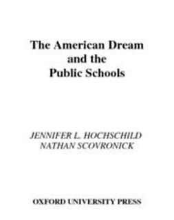 Hochschild, Jennifer L. - The American Dream and the Public Schools, ebook