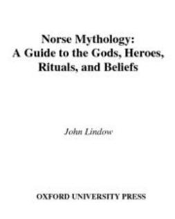 Lindow, John - Norse Mythology : A Guide to Gods, Heroes, Rituals, and Beliefs, e-kirja