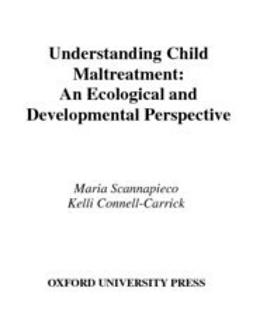 Connell-Carrick, Kelli - Understanding Child Maltreatment : An Ecological and Developmental Perspective, ebook